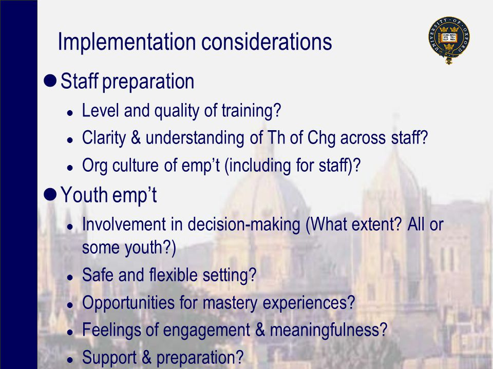Implementation considerations Staff preparation l Level and quality of training.
