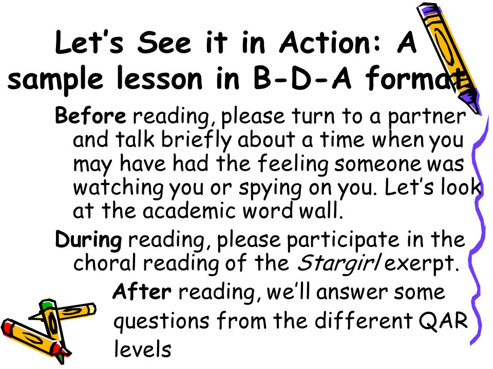 Let's See it in Action: A sample lesson in B-D-A format Before reading, please turn to a partner and talk briefly about a time when you may have had the feeling someone was watching you or spying on you.