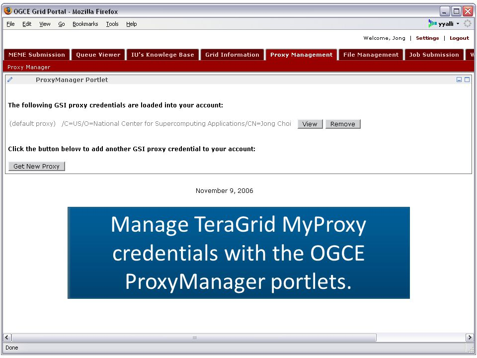 Manage TeraGrid MyProxy credentials with the OGCE ProxyManager portlets.