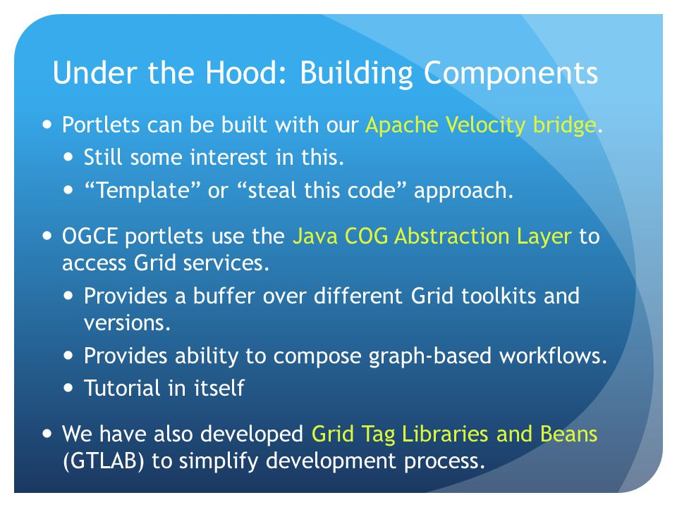 Under the Hood: Building Components Portlets can be built with our Apache Velocity bridge.