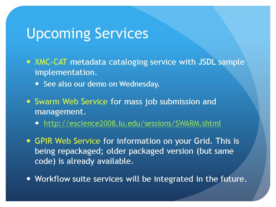 Upcoming Services XMC-CAT metadata cataloging service with JSDL sample implementation.