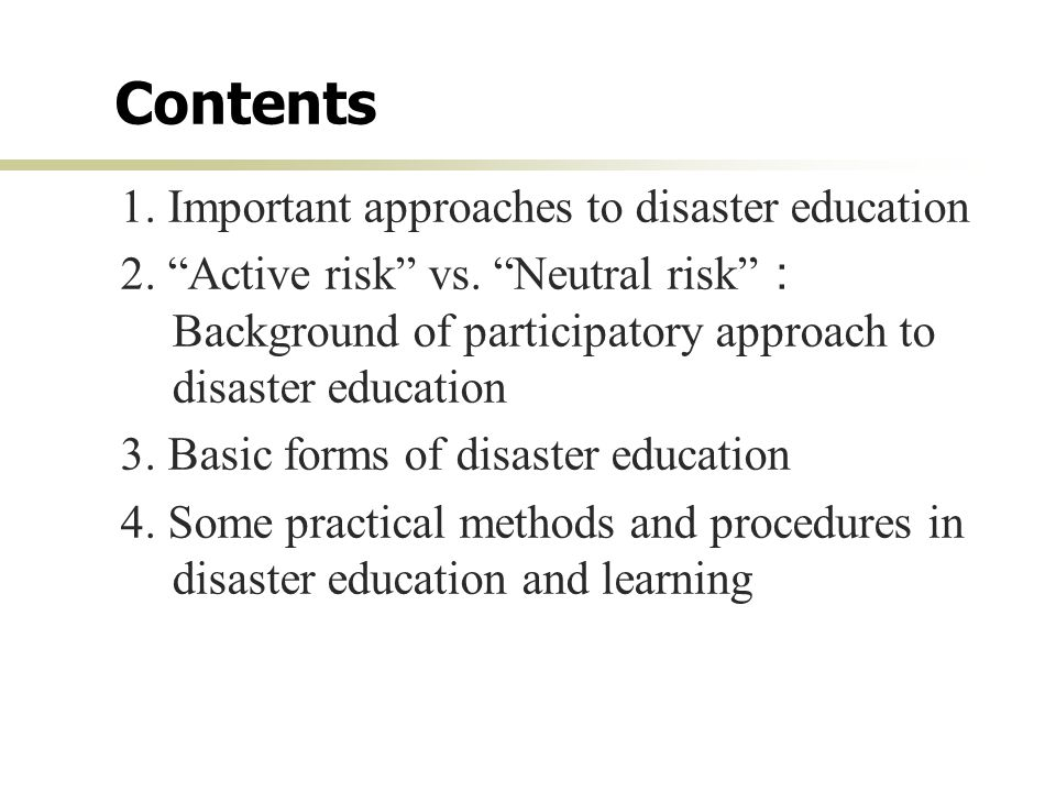Contents 1. Important approaches to disaster education 2.