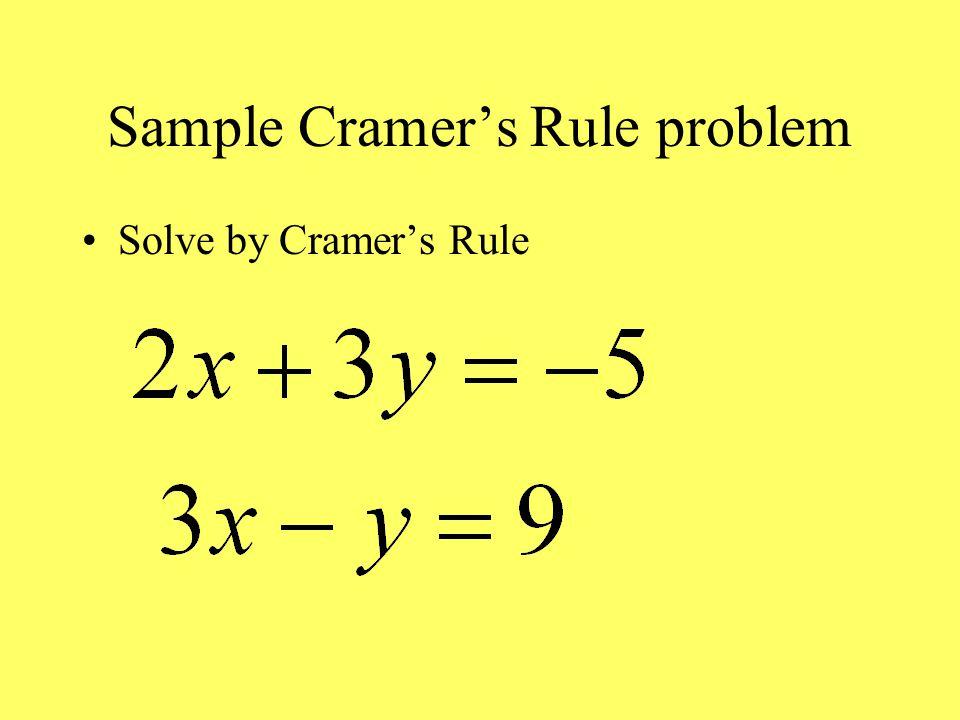 Sample Cramer's Rule problem Solve by Cramer's Rule