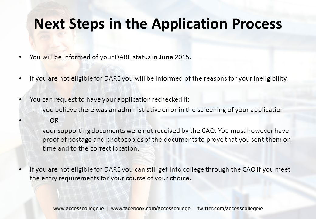Next Steps in the Application Process You will be informed of your DARE status in June 2015.