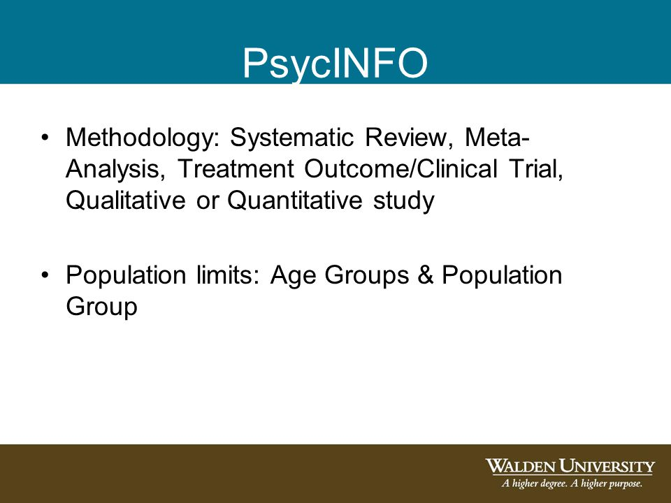 PsycINFO Methodology: Systematic Review, Meta- Analysis, Treatment Outcome/Clinical Trial, Qualitative or Quantitative study Population limits: Age Gr