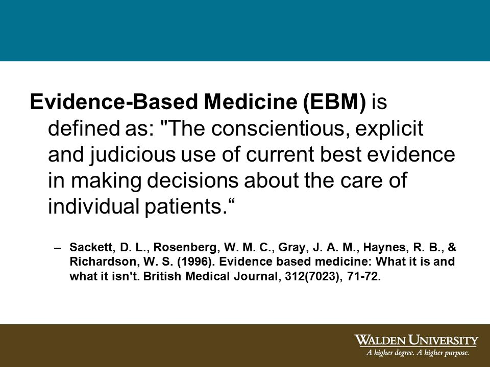 Evidence-Based Medicine (EBM) is defined as: