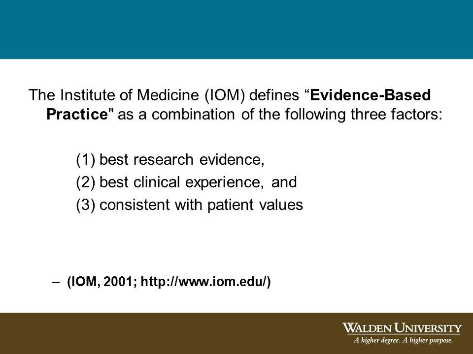 "The Institute of Medicine (IOM) defines ""Evidence-Based Practice"