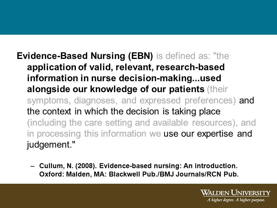 Evidence-Based Nursing (EBN) is defined as: