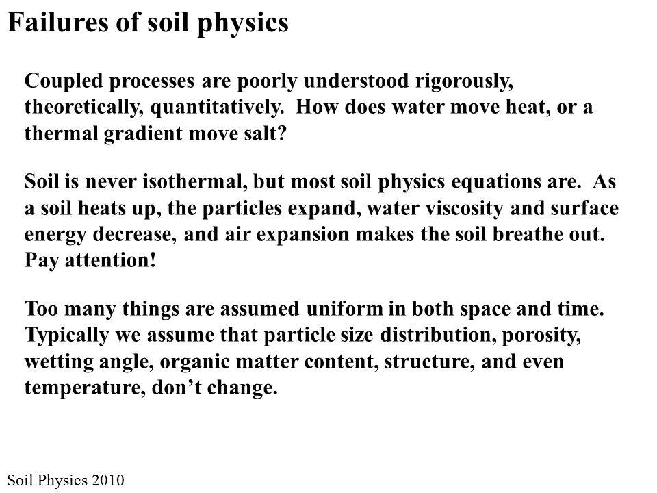 Coupled processes are poorly understood rigorously, theoretically, quantitatively.
