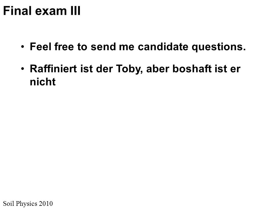 Final exam III Feel free to send me candidate questions.