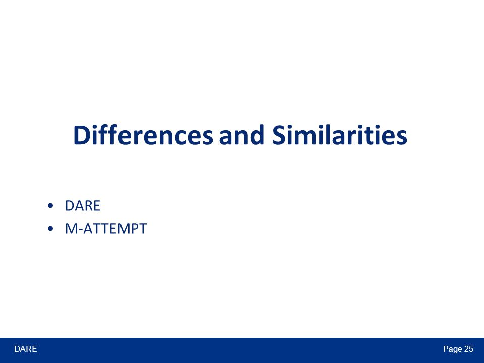 DAREPage 25 Differences and Similarities DARE M-ATTEMPT