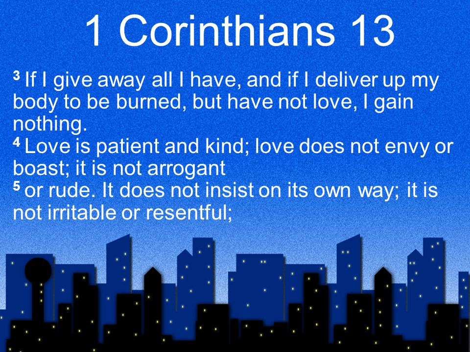 1 Corinthians 13 6 it does not rejoice at wrongdoing, but rejoices with the truth.