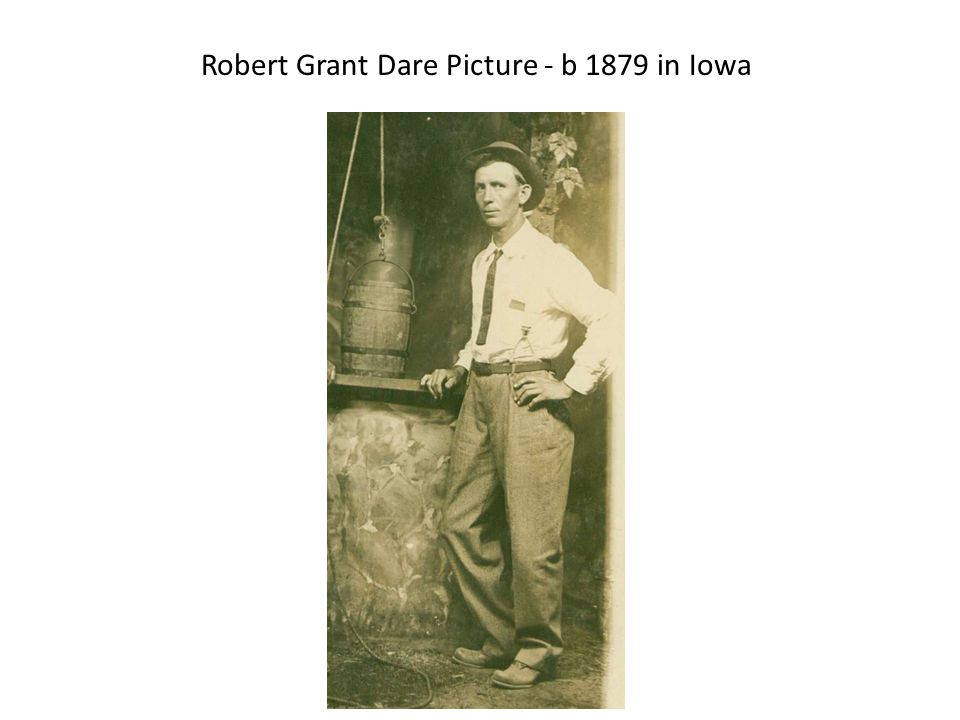 Robert Grant Dare Picture - b 1879 in Iowa