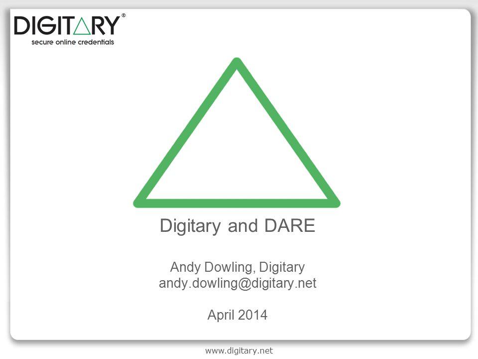www.digitary.net Digitary and DARE Andy Dowling, Digitary andy.dowling@digitary.net April 2014