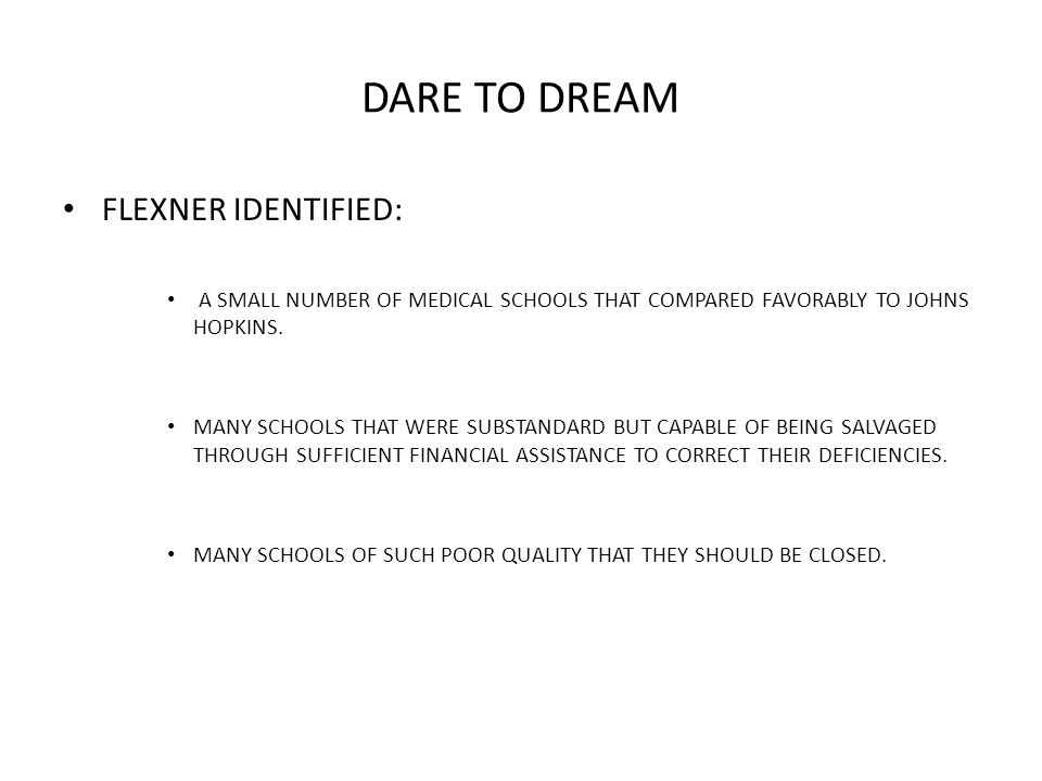 DARE TO DREAM FLEXNER IDENTIFIED: A SMALL NUMBER OF MEDICAL SCHOOLS THAT COMPARED FAVORABLY TO JOHNS HOPKINS.