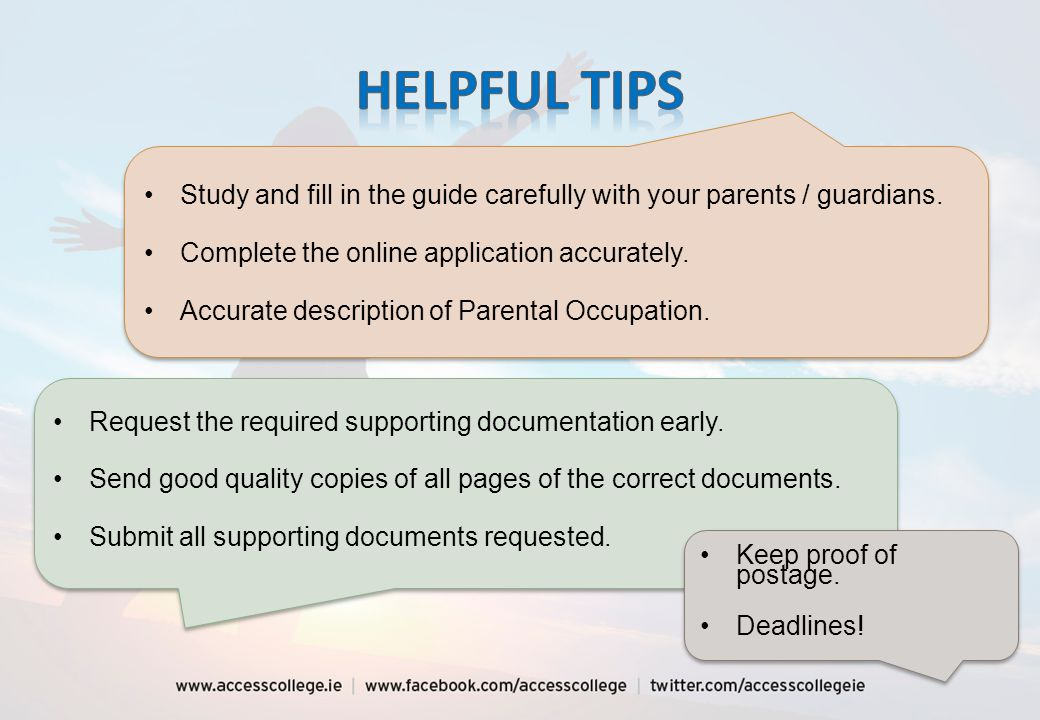Study and fill in the guide carefully with your parents / guardians. Complete the online application accurately. Accurate description of Parental Occu