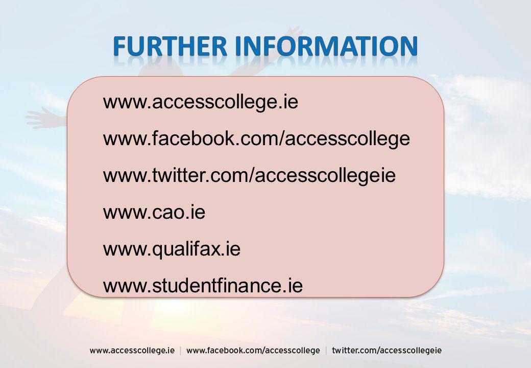 www.accesscollege.ie www.facebook.com/accesscollege www.twitter.com/accesscollegeie www.cao.ie www.qualifax.ie www.studentfinance.ie