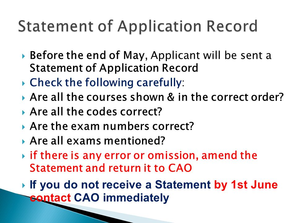  Before the end of May, Applicant will be sent a Statement of Application Record  Check the following carefully:  Are all the courses shown & in the correct order.