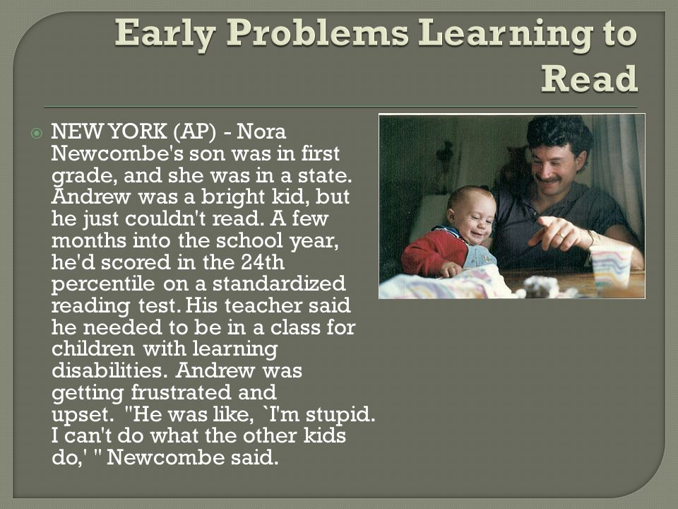  NEW YORK (AP) - Nora Newcombe s son was in first grade, and she was in a state.