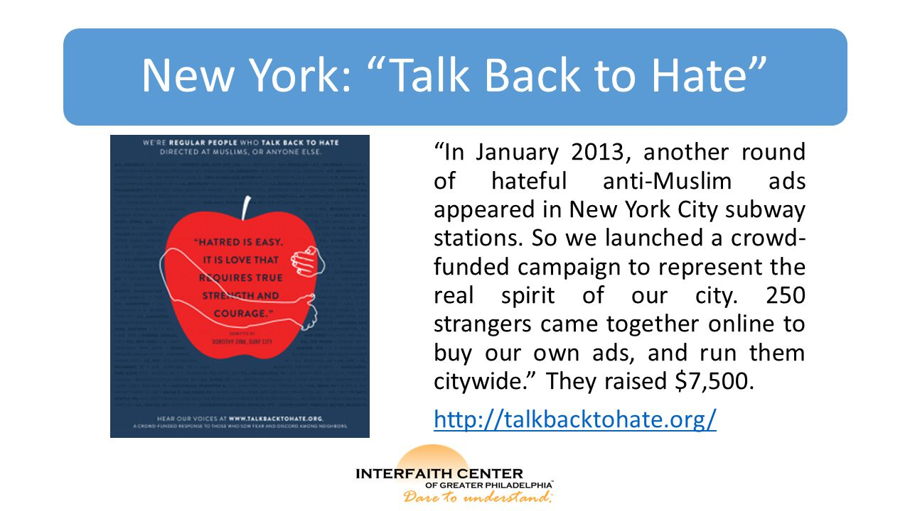 "New York: ""Talk Back to Hate"" ""In January 2013, another round of hateful anti-Muslim ads appeared in New York City subway stations. So we launched a c"