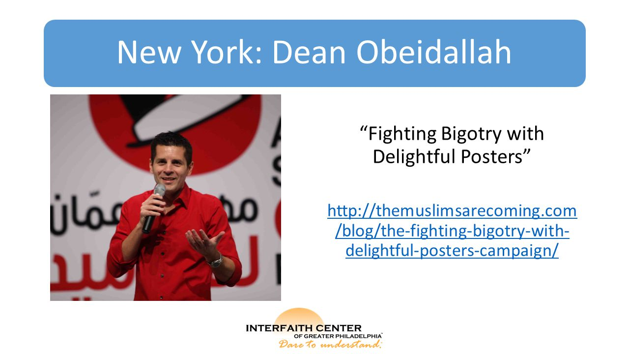 "New York: Dean Obeidallah ""Fighting Bigotry with Delightful Posters"" http://themuslimsarecoming.com /blog/the-fighting-bigotry-with- delightful-poster"