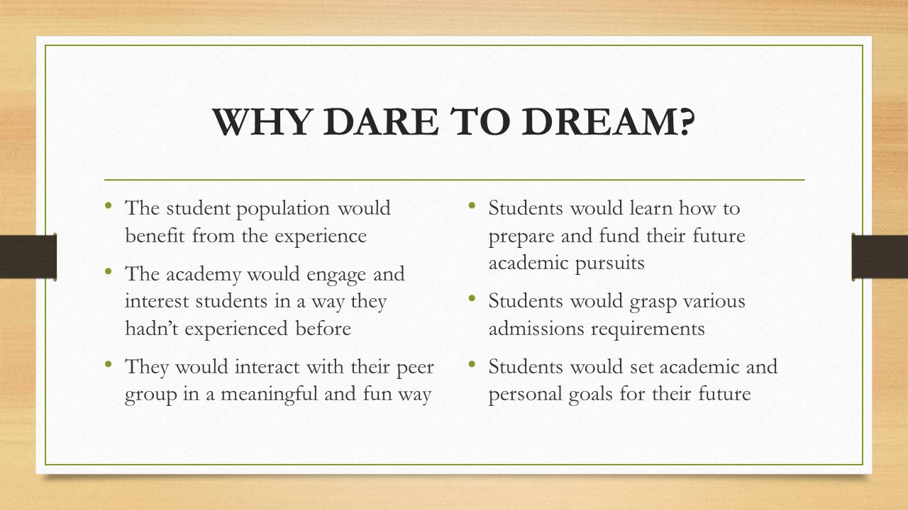 WHY DARE TO DREAM.