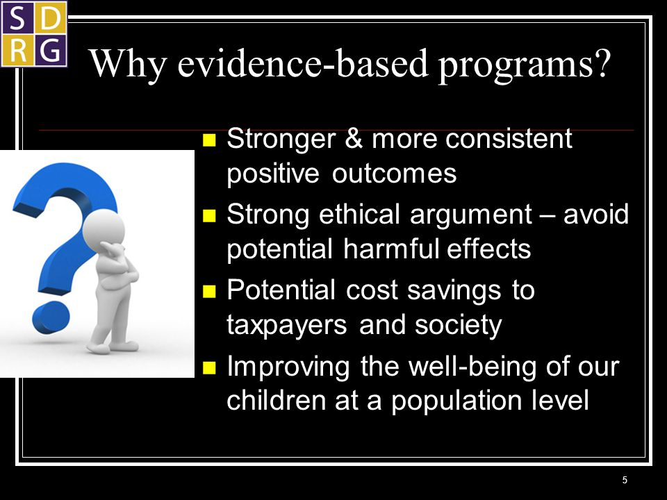 Why evidence-based programs.