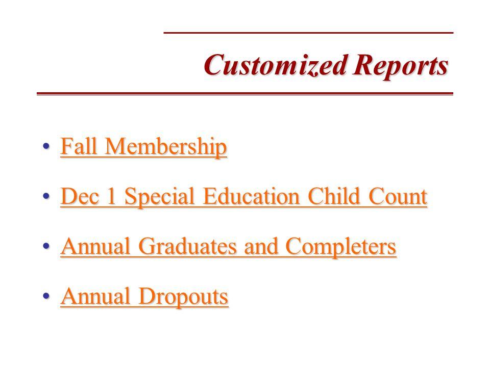 Customized Reports Fall MembershipFall MembershipFall MembershipFall Membership Dec 1 Special Education Child CountDec 1 Special Education Child Count