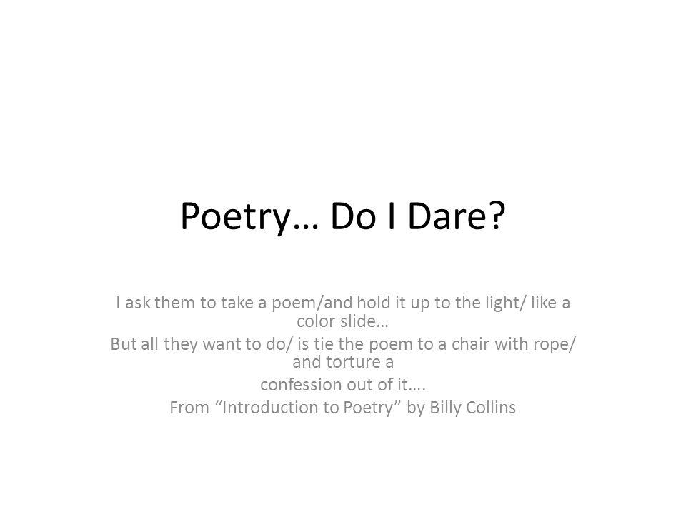 Poetry… Do I Dare.