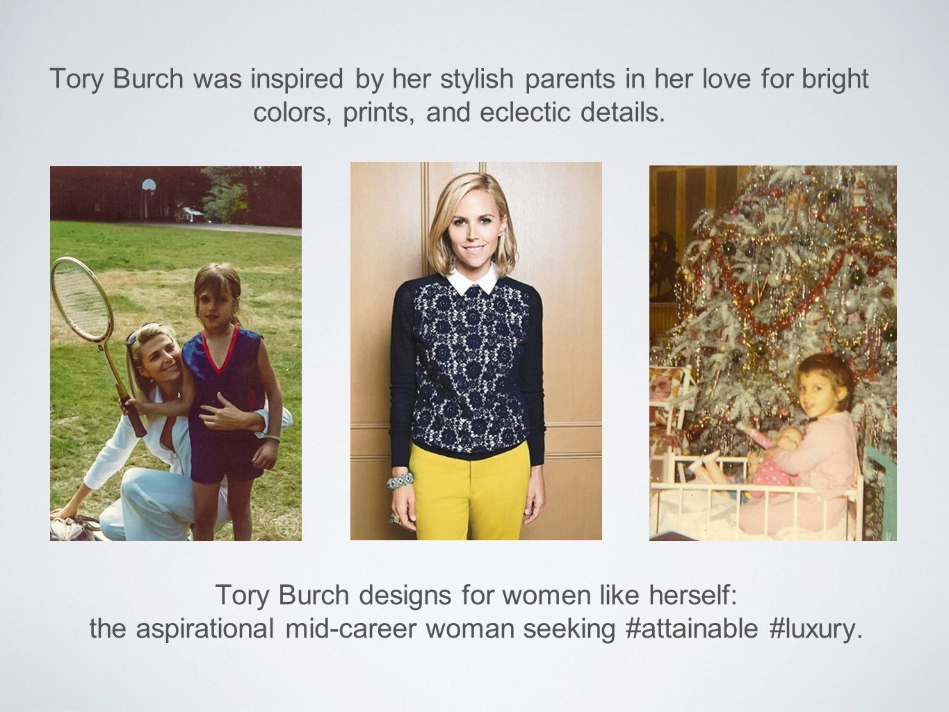 Tory Burch designs for women like herself: the aspirational mid-career woman seeking #attainable #luxury.