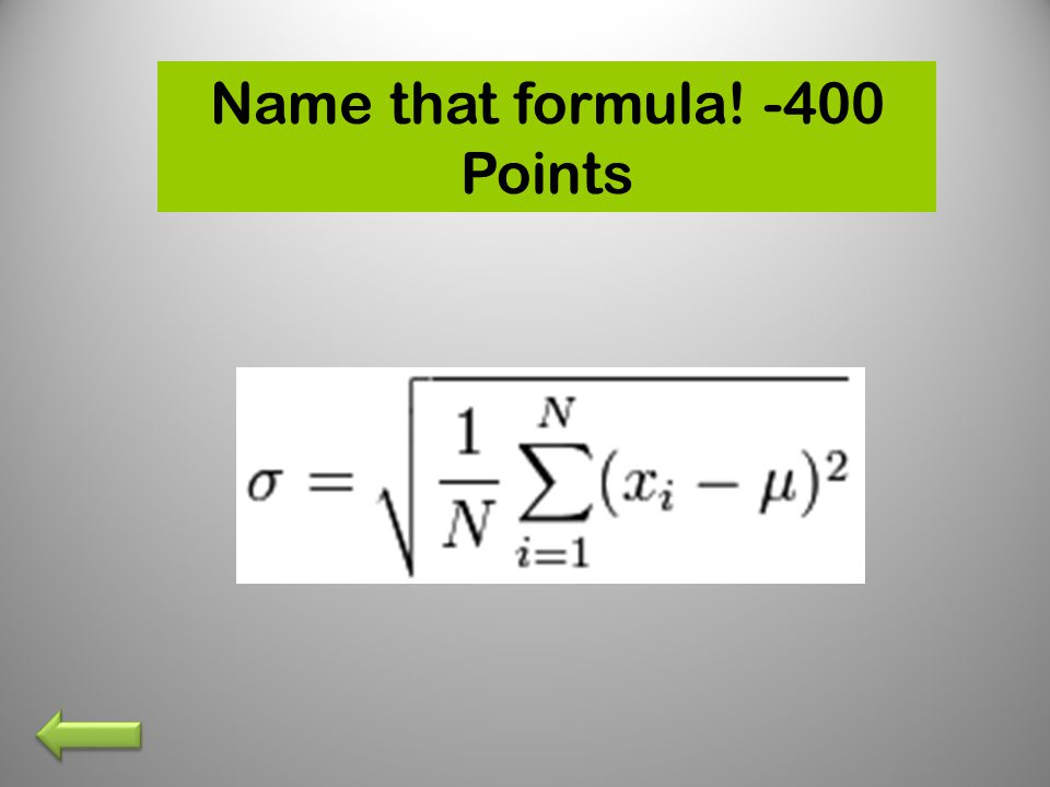 Name that formula! -400 Points
