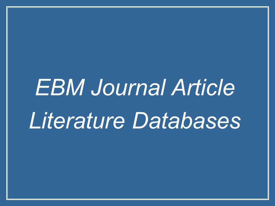 EBM Journal Article Literature Databases