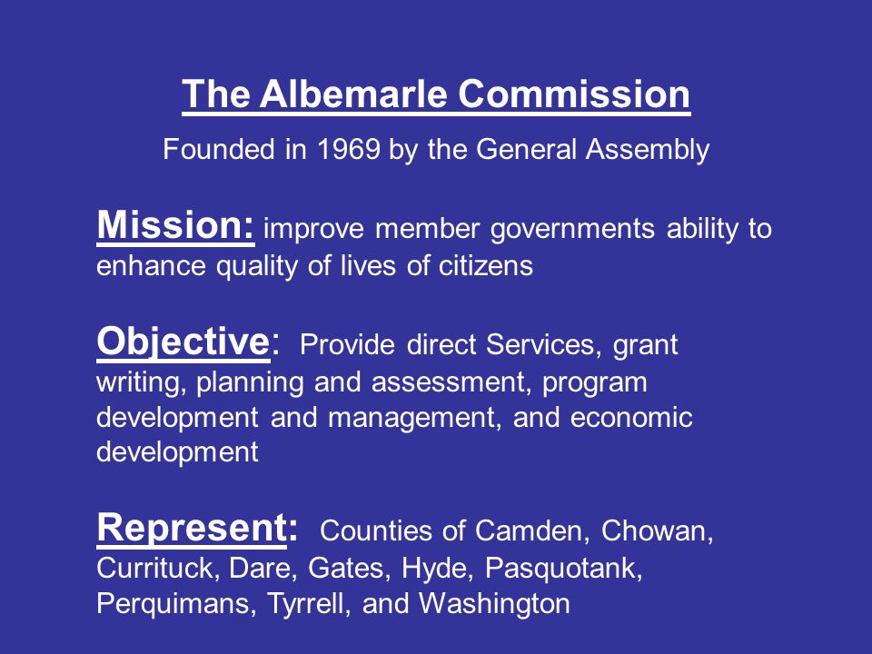 CLOSING CYCLE OF DEVELOPMENT Economic Development Strategic Planning - Job Opportunities Are Identified – Customized Training Is Developed – Businesses Expand and Are Created Albemarle Commission Economic Development Strategic Planning NWDB Business Services Educational Stakeholders Customized Training Development Revolving Loan Fund