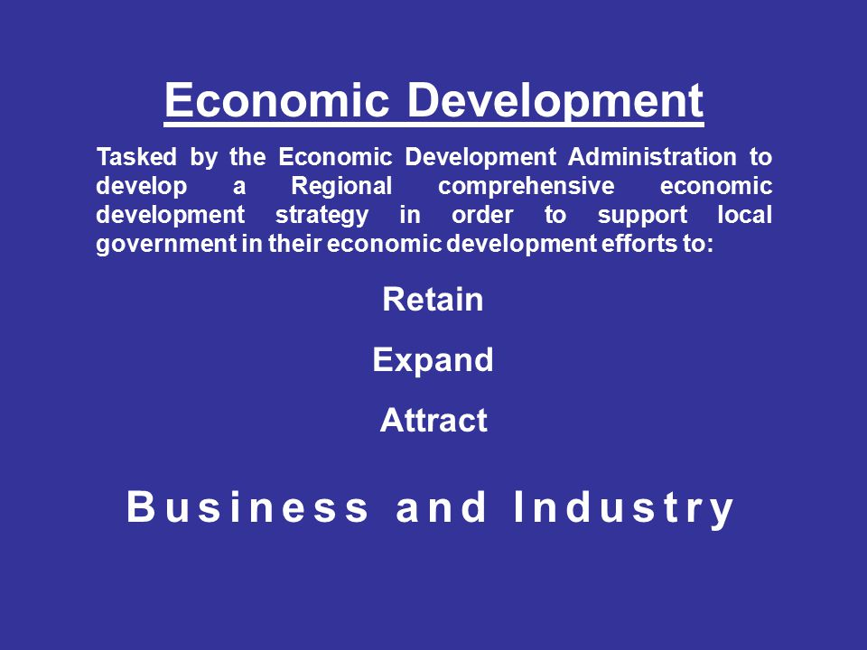 Workforce Development Market & Economic Research Continued Economic Impact Reports: Input-Output Models Wage data by industry or occupation Educational Attainment data Import and Export analysis data