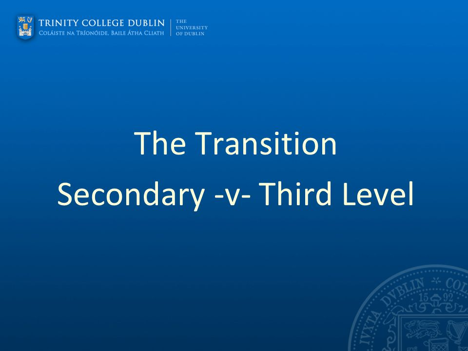 The Transition Secondary -v- Third Level