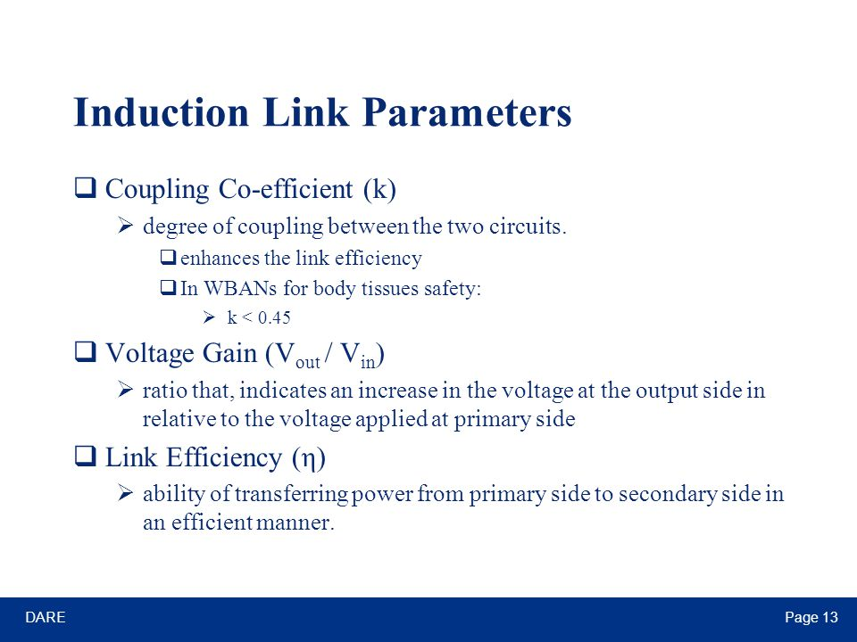 DAREPage 13 Induction Link Parameters  Coupling Co-efficient (k)  degree of coupling between the two circuits.