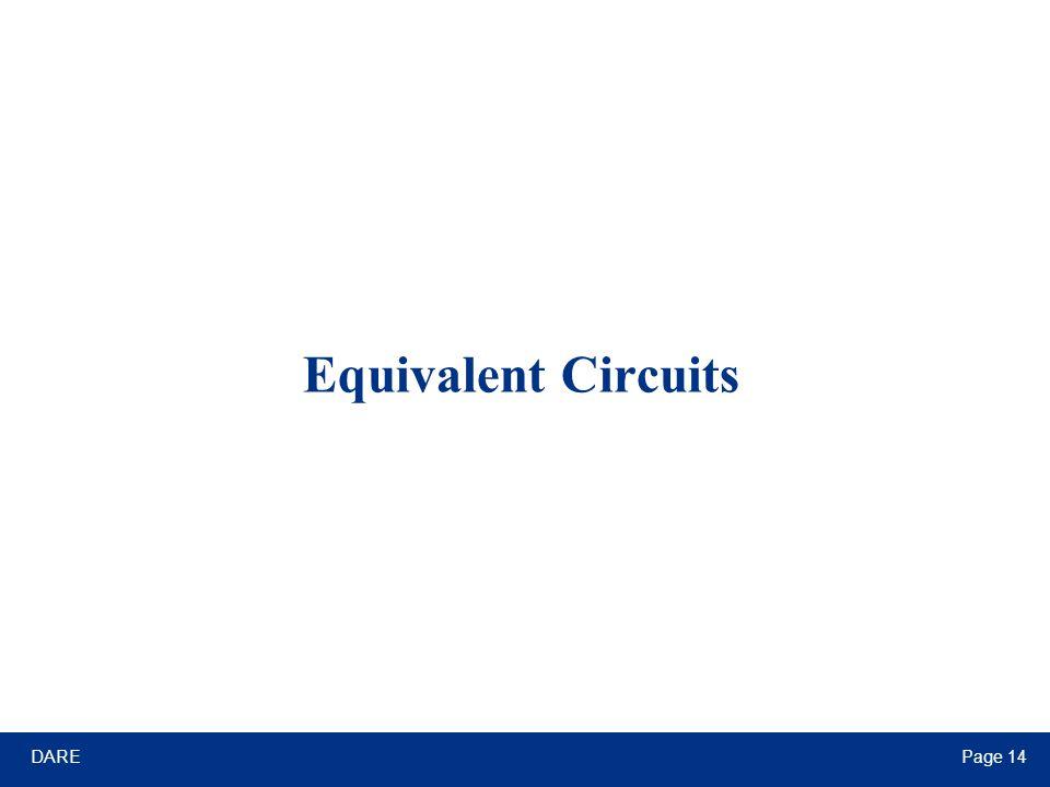DAREPage 14 Equivalent Circuits