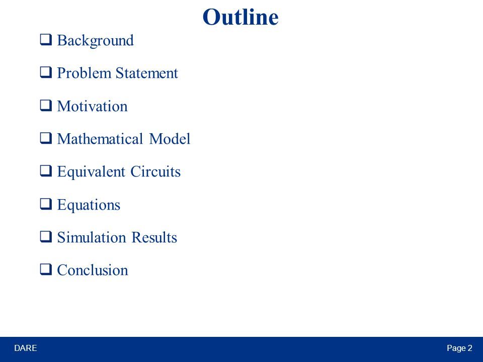 DAREPage 2 Outline  Background  Problem Statement  Motivation  Mathematical Model  Equivalent Circuits  Equations  Simulation Results  Conclusion
