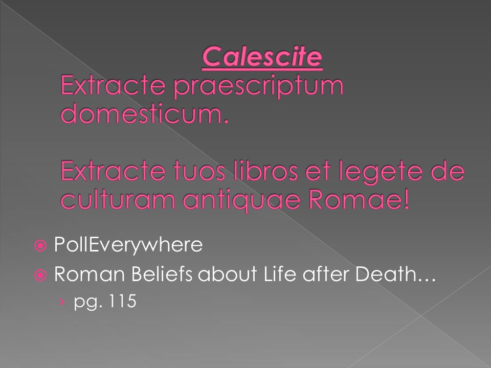  PollEverywhere  Roman Beliefs about Life after Death… › pg. 115