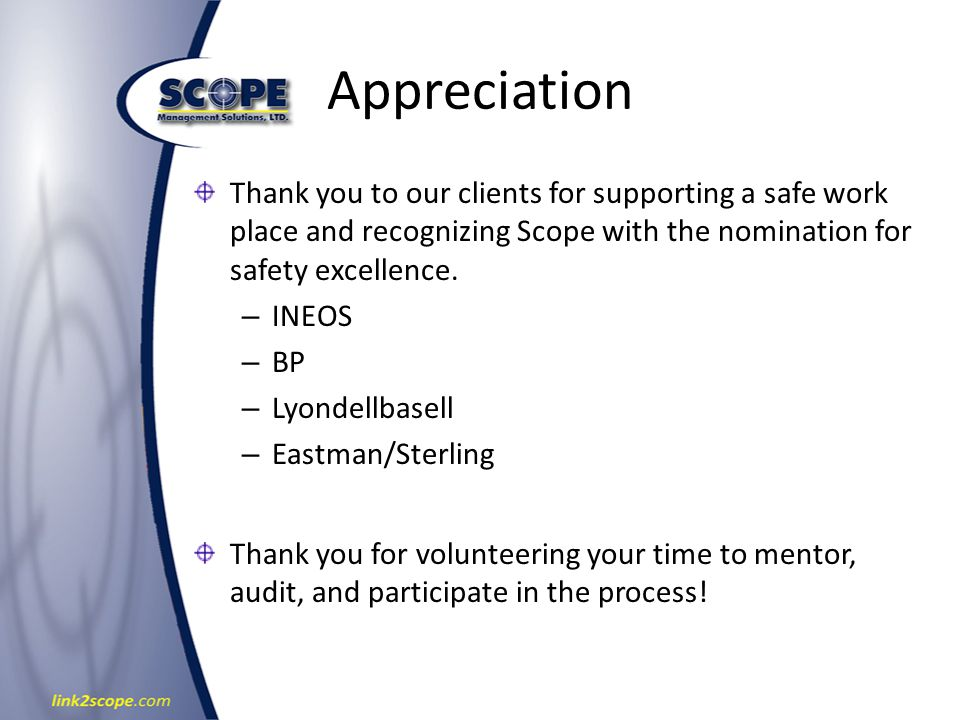Appreciation Thank you to our clients for supporting a safe work place and recognizing Scope with the nomination for safety excellence.