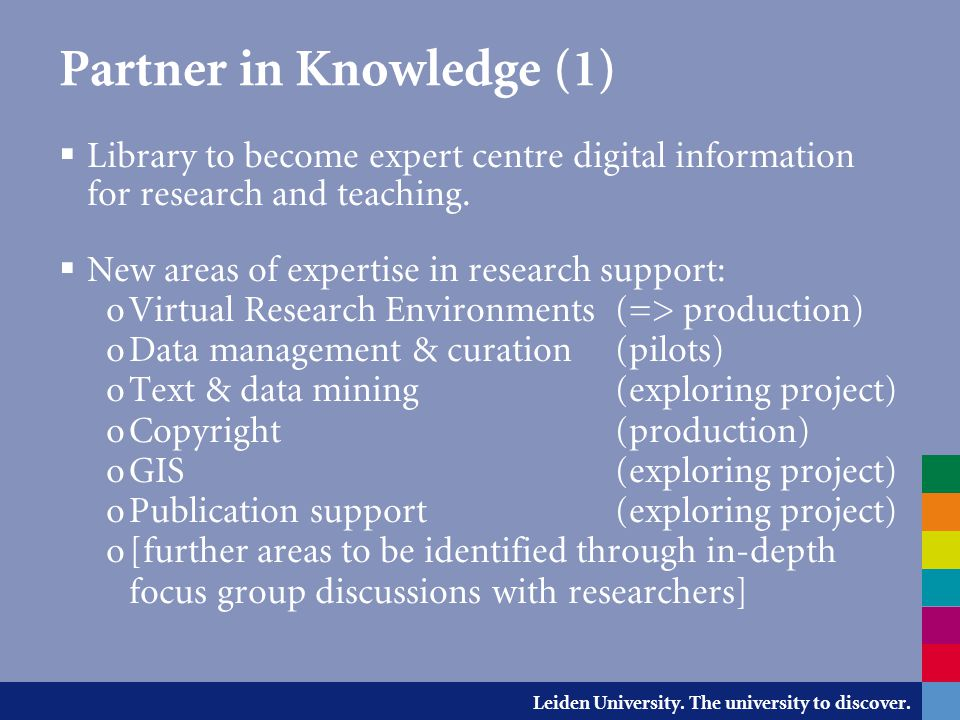 Leiden University. The university to discover. Partner in Knowledge (1)  Library to become expert centre digital information for research and teachin