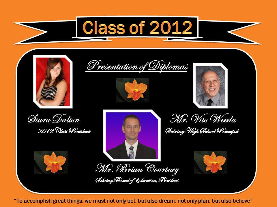 Presentation of Diplomas Siara Dalton Mr.