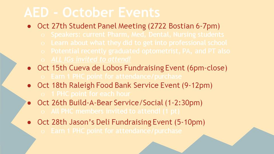 AED - October Events ● Oct 27th Student Panel Meeting (2722 Bostian 6-7pm) o Speakers: current Pharm, Med, Dental, Nursing students o Learn about what