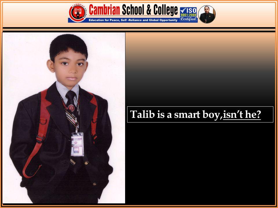 Talib is a smart boy, isn't he?