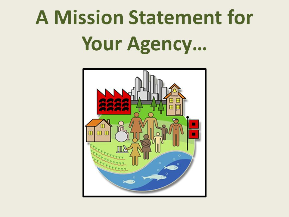 A Mission Statement for Your Agency…