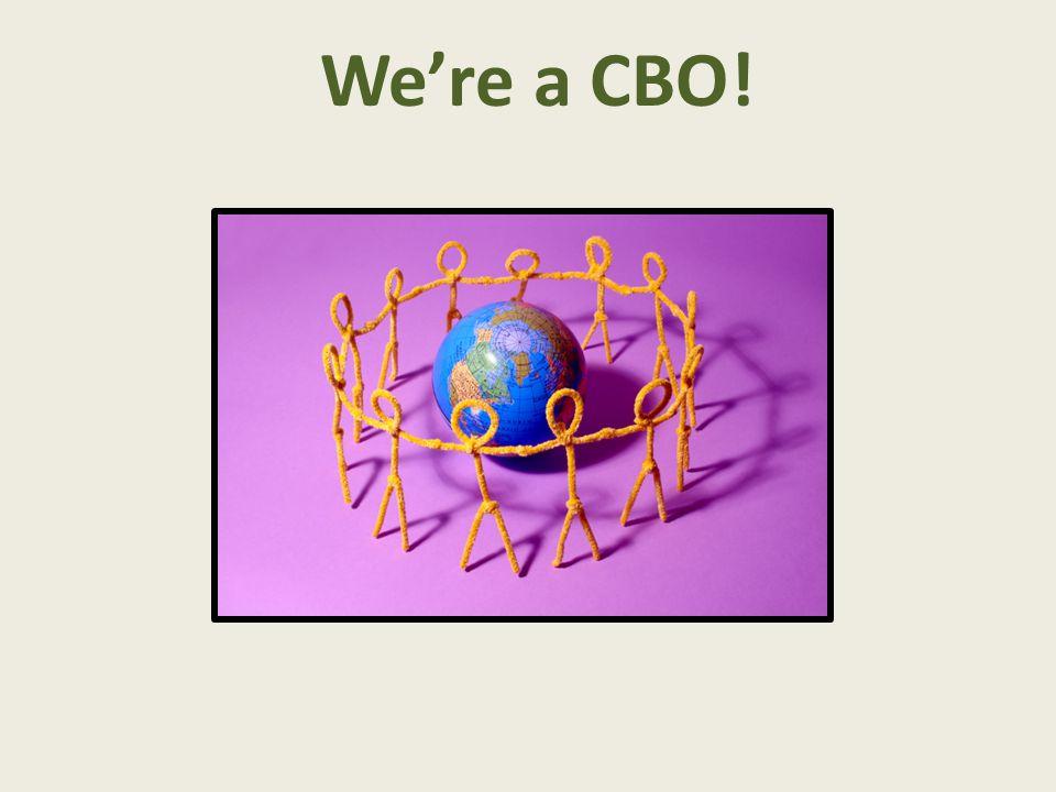 We're a CBO!