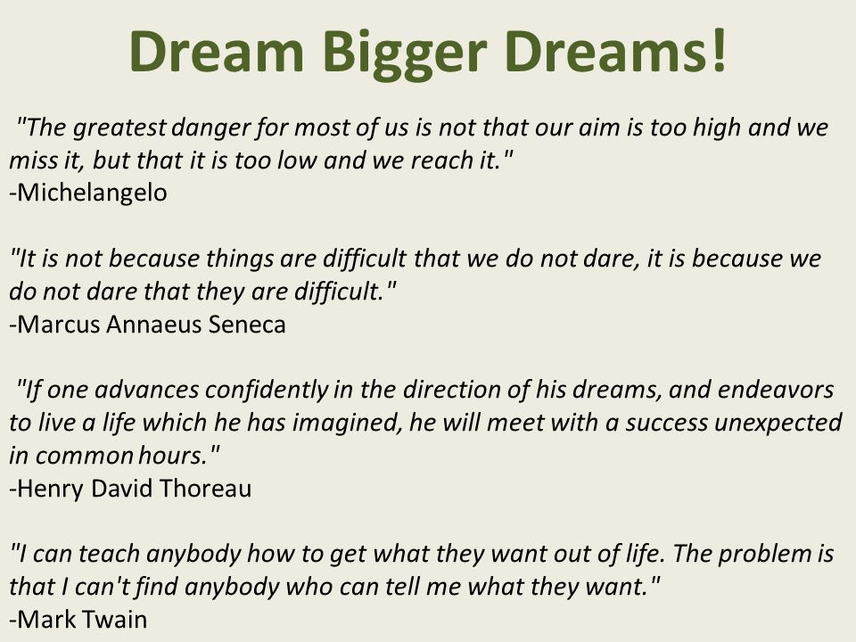 Dream Bigger Dreams!