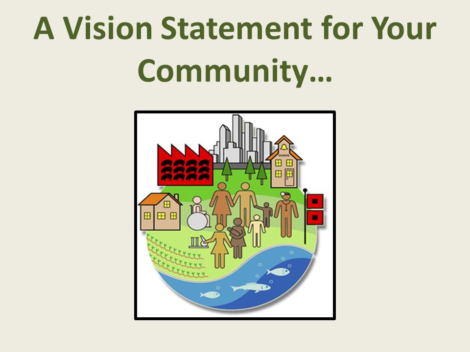A Vision Statement for Your Community…