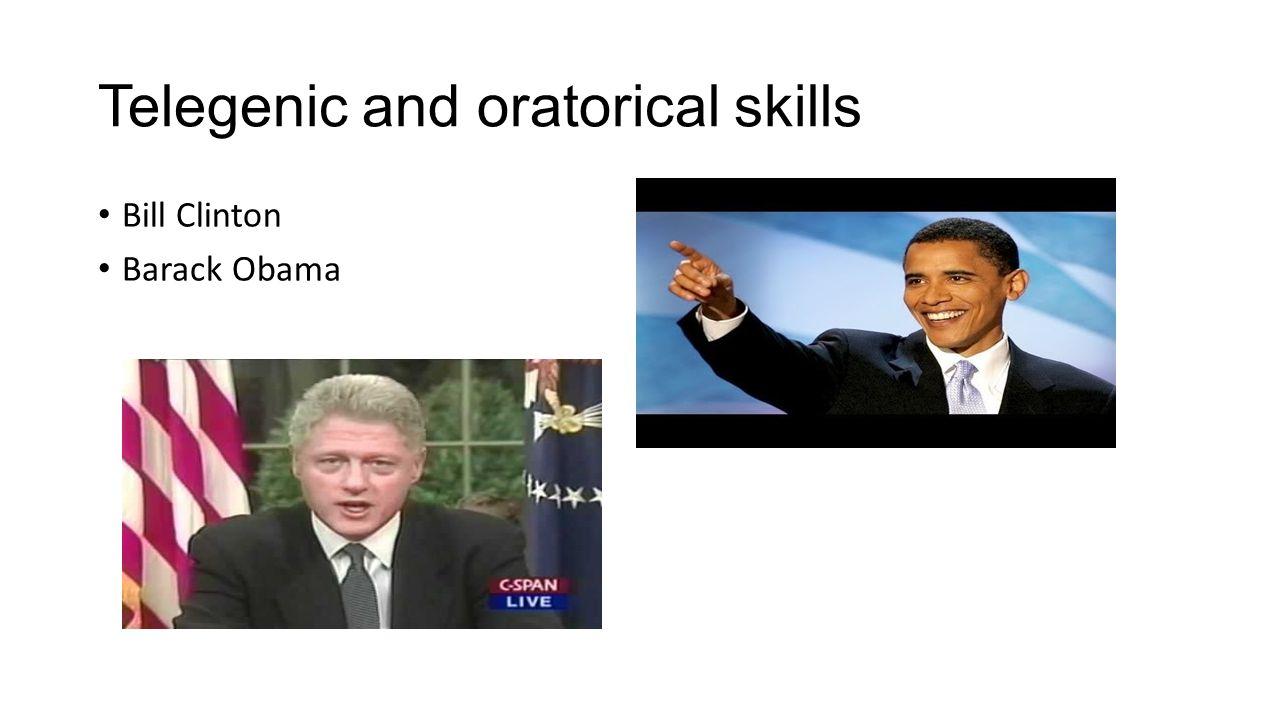 Telegenic and oratorical skills Bill Clinton Barack Obama