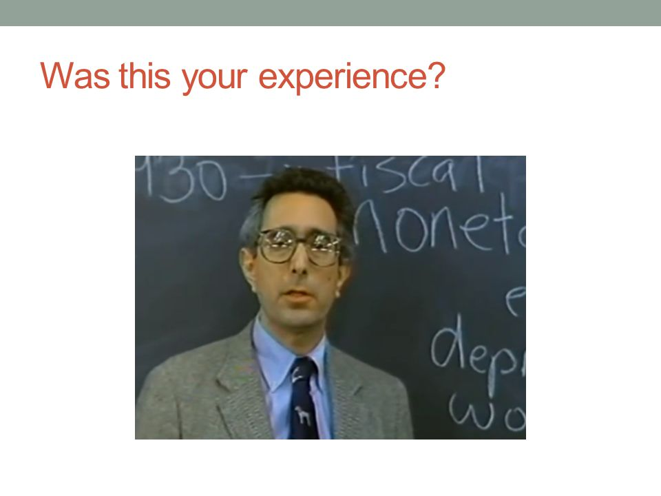 Was this your experience?